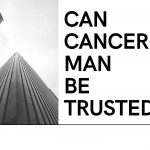 Can Cancer Man Be Trusted